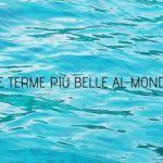 titolo articolo terme più belle al mondo con immagine di acqua azzurra