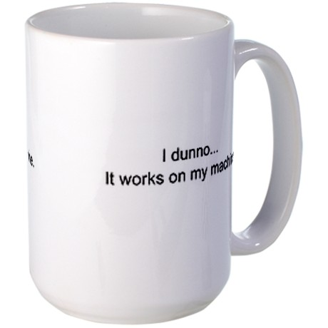 it_works_on_my_machine_large_mug