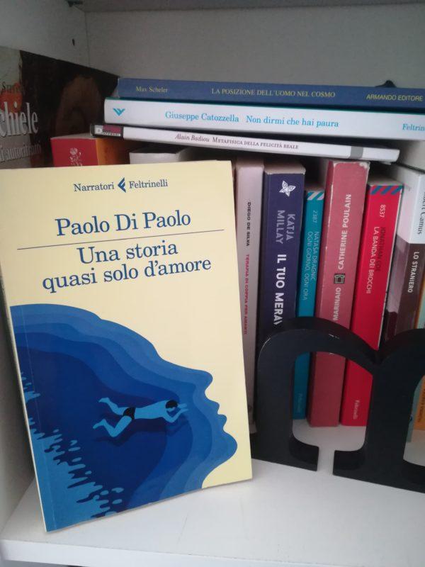 Una storia quasi solo d'amore di Paolo Di Paolo