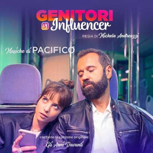 """PACIFICO firma la colonna sonora del film """"GENITORI VS. INFLUENCER"""", contenente la canzone originale """"GLI ANNI DAVANTI"""""""