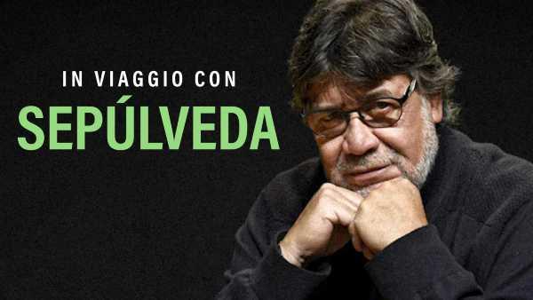 "Oggi in TV: ""In viaggio con Sepulveda"" su RaiPlay - Lo speciale dedicato allo scrittore cileno"