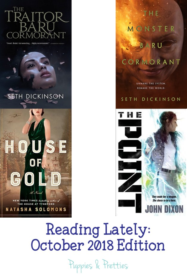 Reading Lately: October 2018 Edition | book reviews of The Traitor Baru Cormorant and The Monster Baru Cormorant by Seth Dickinson; House of Gold by Natasha Solomons; The Point by John Dixon | Puppies & Pretties