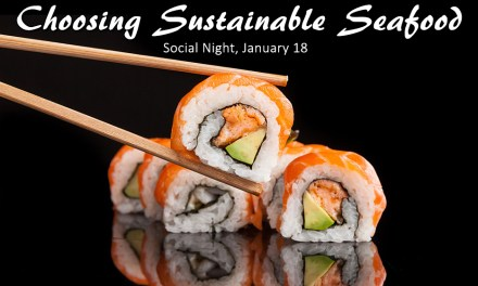 JAN 18 SOCIAL NIGHT: CHOOSING SUSTAINABLE SEAFOOD