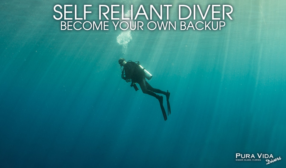 SELF RELIANT DIVER: BECOME YOUR OWN BACKUP