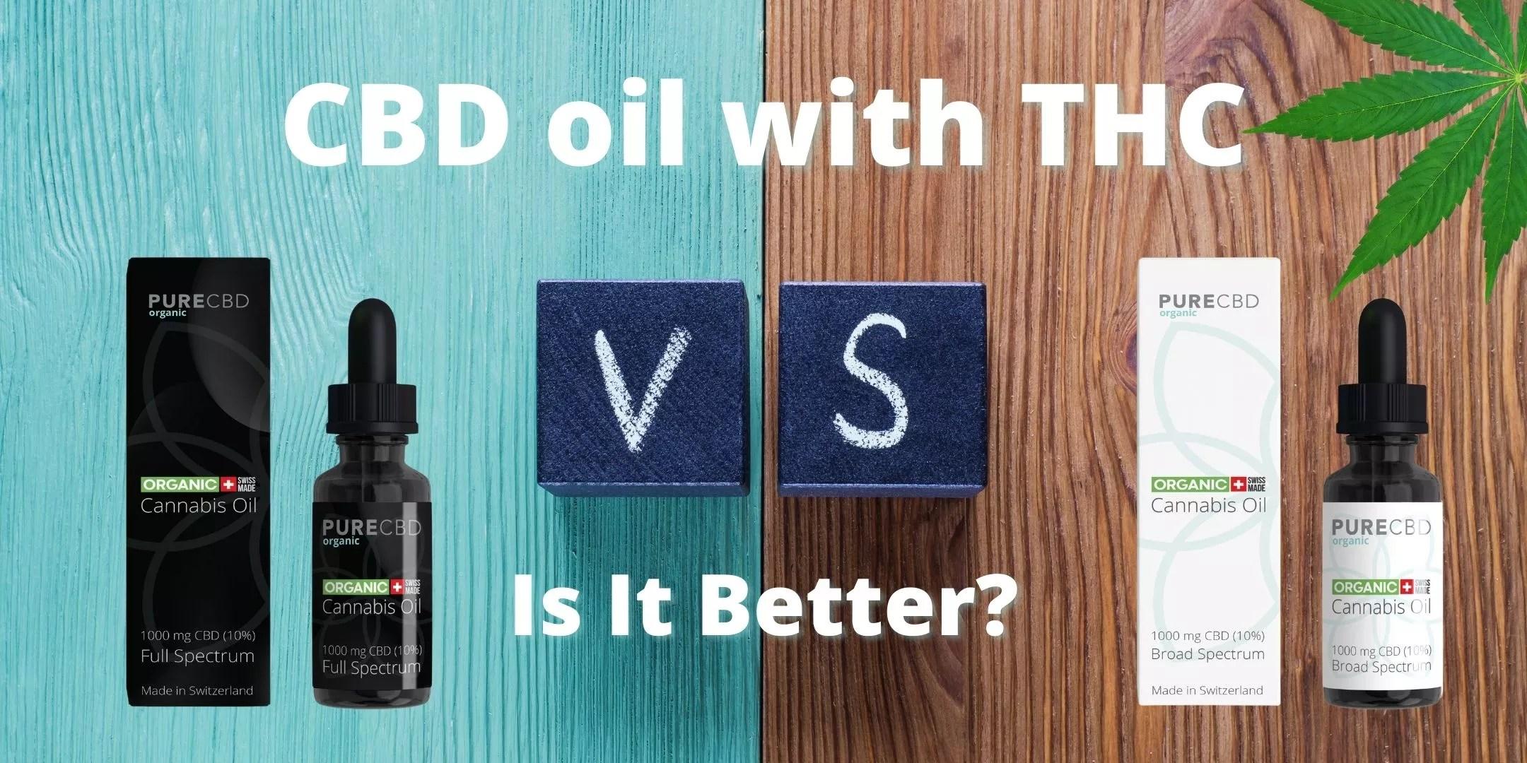 CBD THC Oil is it better