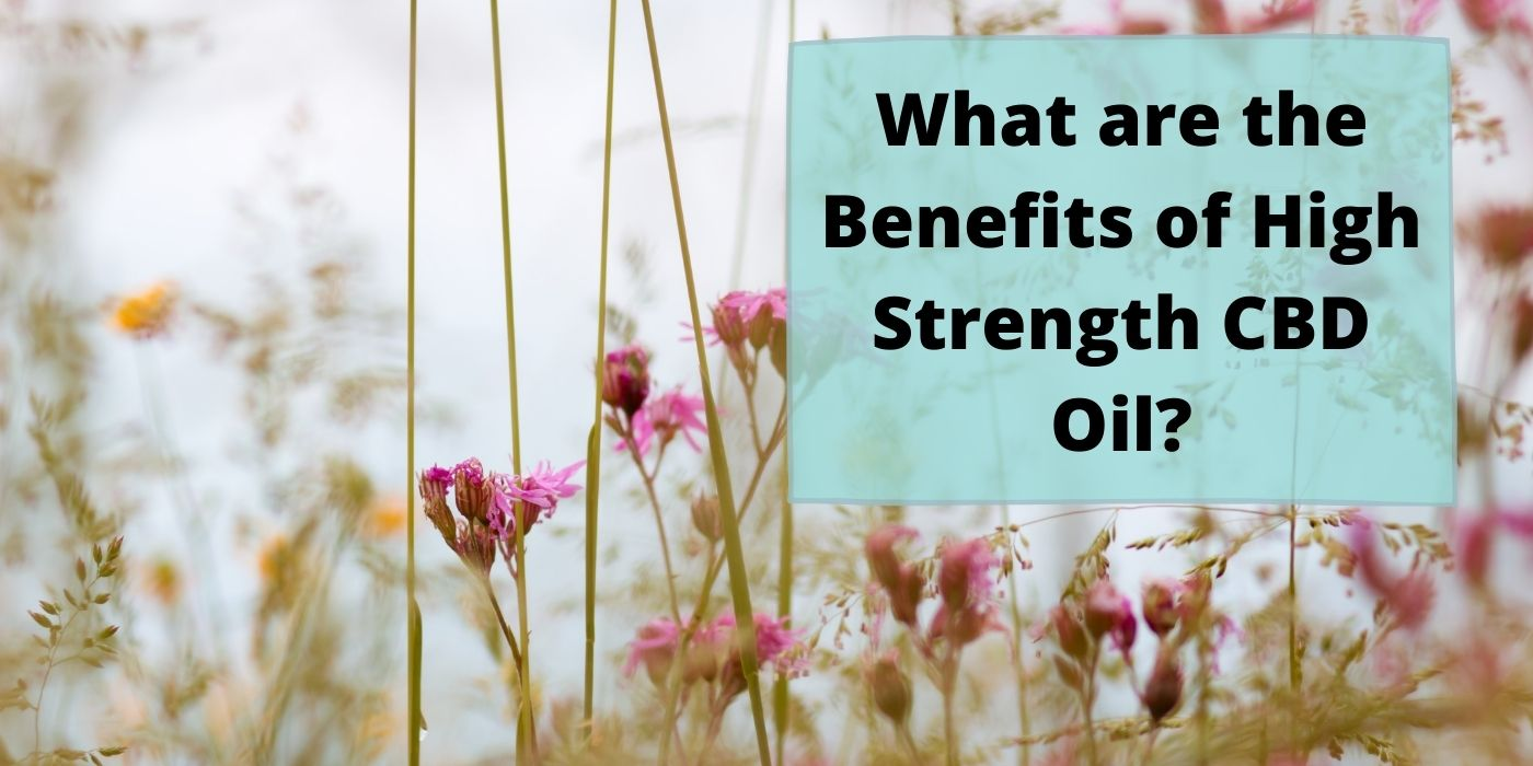 benefits high strength CBD oil
