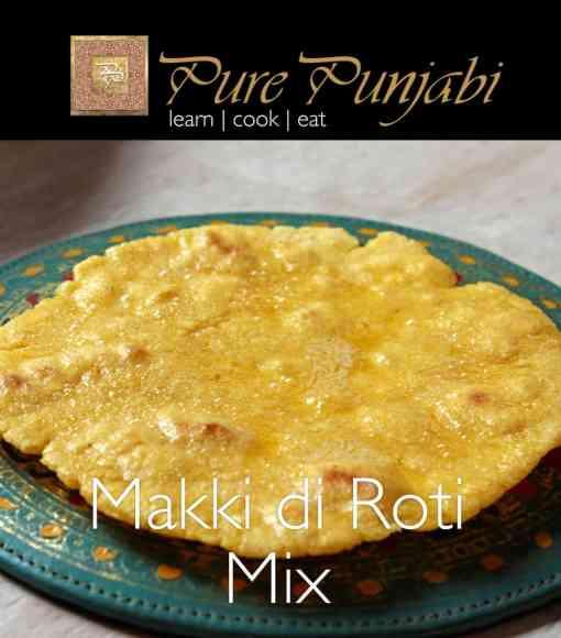Pure Punjabi Makki di Roti, Cornbread, cornmeal chapatti, Indian meal kits