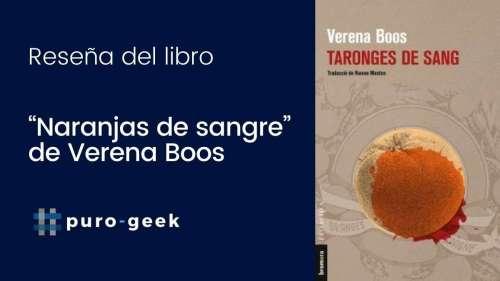 """Reseña del libro: """"Naranjas de sangre"""" de Verena Boos"""