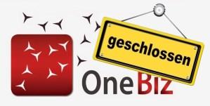 OneBiz macht dicht!