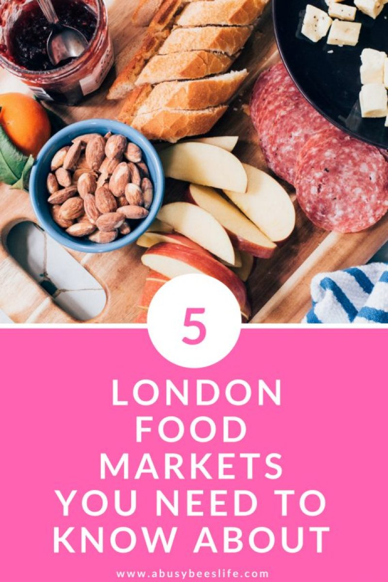 5 London Food Markets You Need To Know About! #travel #traveldestinations #Europe #travelguide #trips #planning #trips #holiday #foodmarkets #vacation #London #England #abusybeeslife (1)