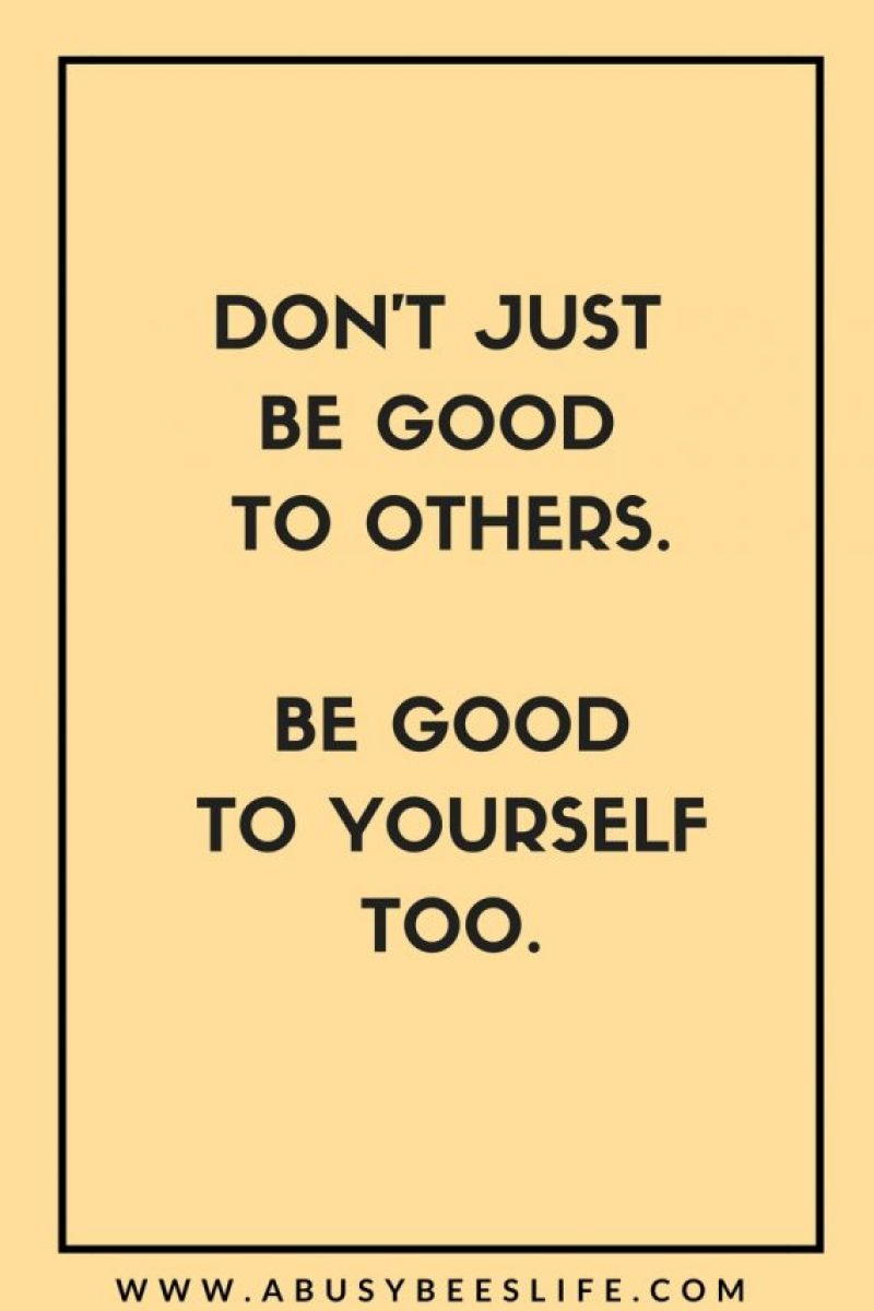 the most important lessons i've learned be good to yourself