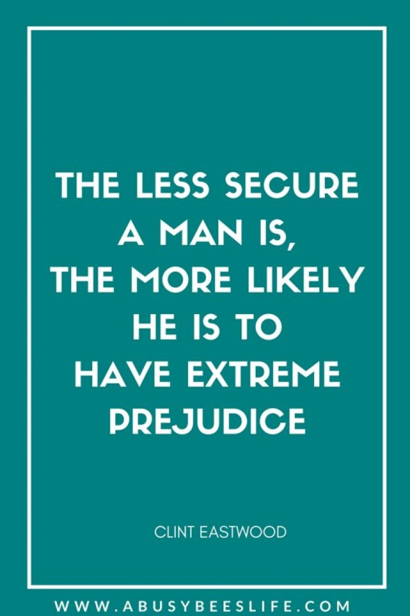 predjudice quote clint eastwood for a busy bees life