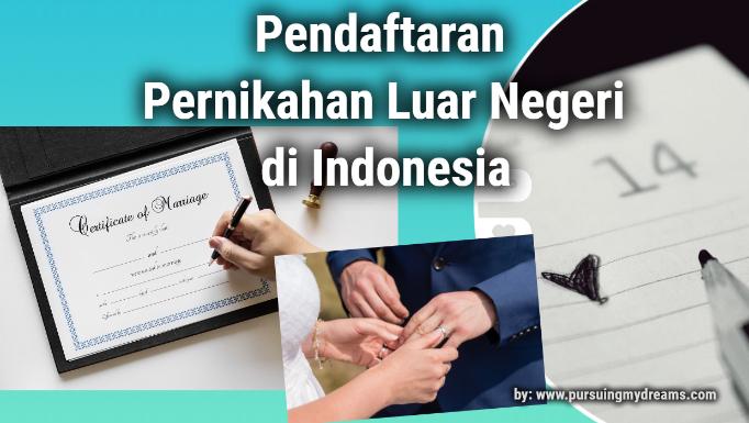 Pendaftaran Pernikahan Luar Negeri di Indonesia