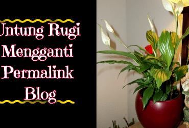 Untung Rugi Mengganti Permalink Blog