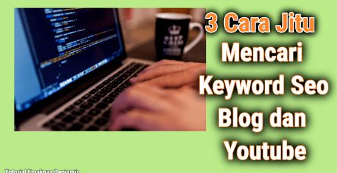 3 Cara Riset Keyword Paling Jitu Supaya Tulisanmu Banyak Pembacanya