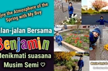 Jalan-jalan Menikmati Suasana Musim Semi Bersama Benjamin