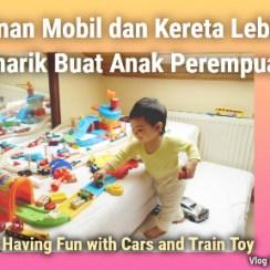 Mainan Mobil dan Kereta Lebih Menarik Buat Anak Perempuan