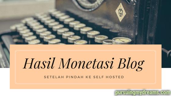 Hasil Monetasi Blog Setelah Pindah ke Self Hosted