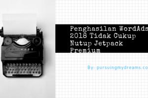 Penghasilan WordAds 2018 Tidak Cukup Nutup Jetpack Premium