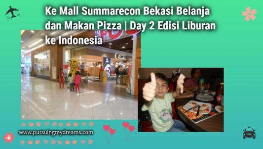 Ke Mall Summarecon Bekasi Belanja dan Makan Pizza | Day 2 Edisi Liburan ke Indonesia
