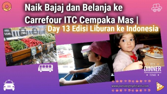 Naik Bajaj dan Belanja ke Carrefour ITC Cempaka Mas