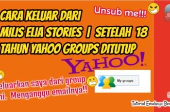 Cara Keluar Dari Milis Elia Stories | Setelah 18 Tahun Yahoo Groups Ditutup