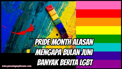 Pride Month Alasan Mengapa Bulan Juni Banyak Berita LGBT
