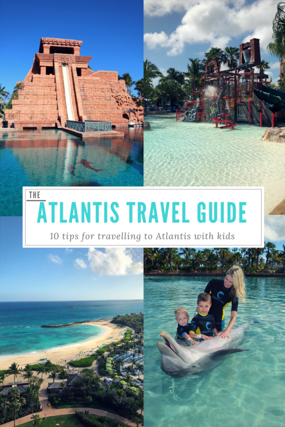 Your Atlantis Travel Guide - 10 Tips for Travelling to Atlantis Bahamas with kids