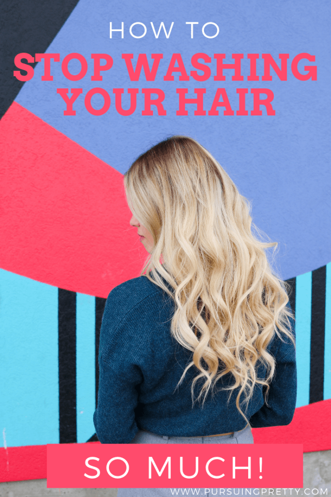 How to stop Washing Your Hair so Much! 7 tips on how to get healthier hair without washing every day!