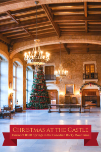 Christmas at the Castle - activities at the Fairmont Banff Springs in the Canadian Rocky Mountains - Canada travel - Christmas bucket list - family holiday #travel #canada #christmas