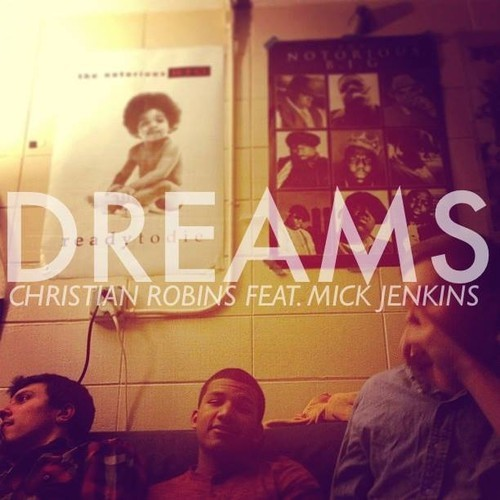 Christian Robins Mick Jenkins Dreams