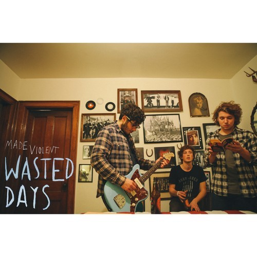 Made Violent - Wasted Days
