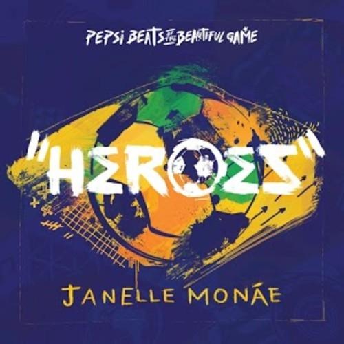 Janelle Monae - Heroes
