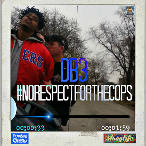 DB3 No Respect For The Cops
