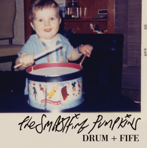 "The Smashing Pumpkins – ""Drum + Fife"""