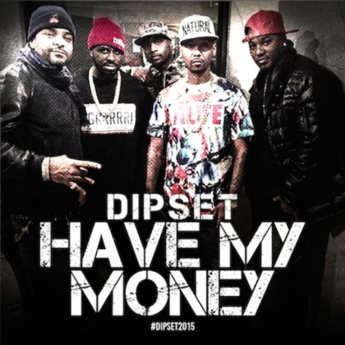 Dipset-Have-My-Money-608x608