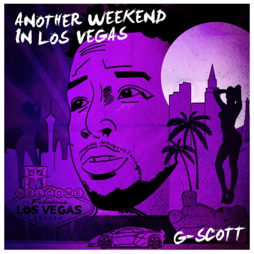 G-Scott Another Weekend In Los Vegas