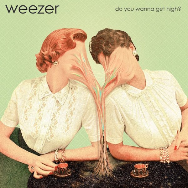 Weezer - Do You Wanna Get High