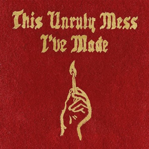 Macklemore The Unruly Mess Ive Made