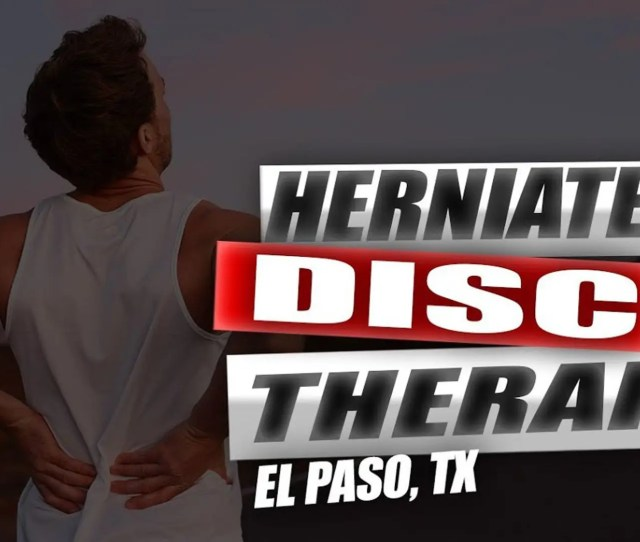 Herniated Disc Chiropractic Relief El Paso Tx