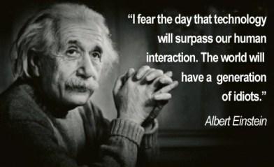 Einstein - Technology & Idiots