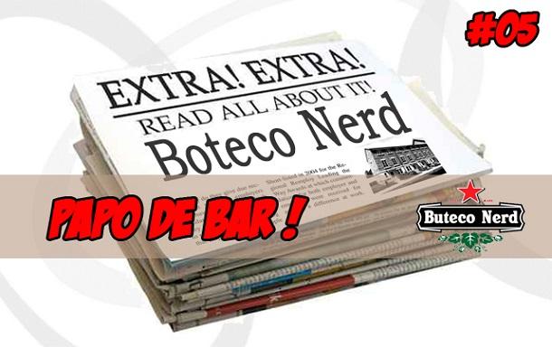 Podcast Buteco Nerd 05-Papo de Bar