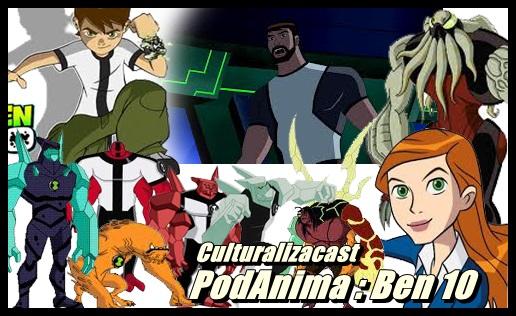 Podcast Culturalizacast 010 Podanima Ben 10
