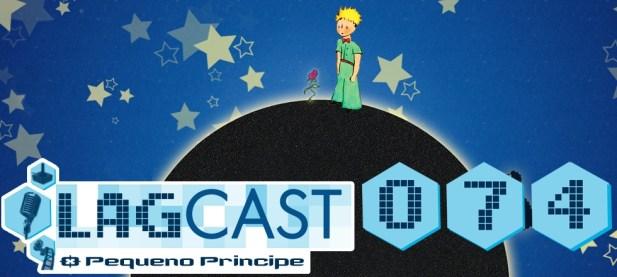 Podcast Lagcast Pequeno Príncipe