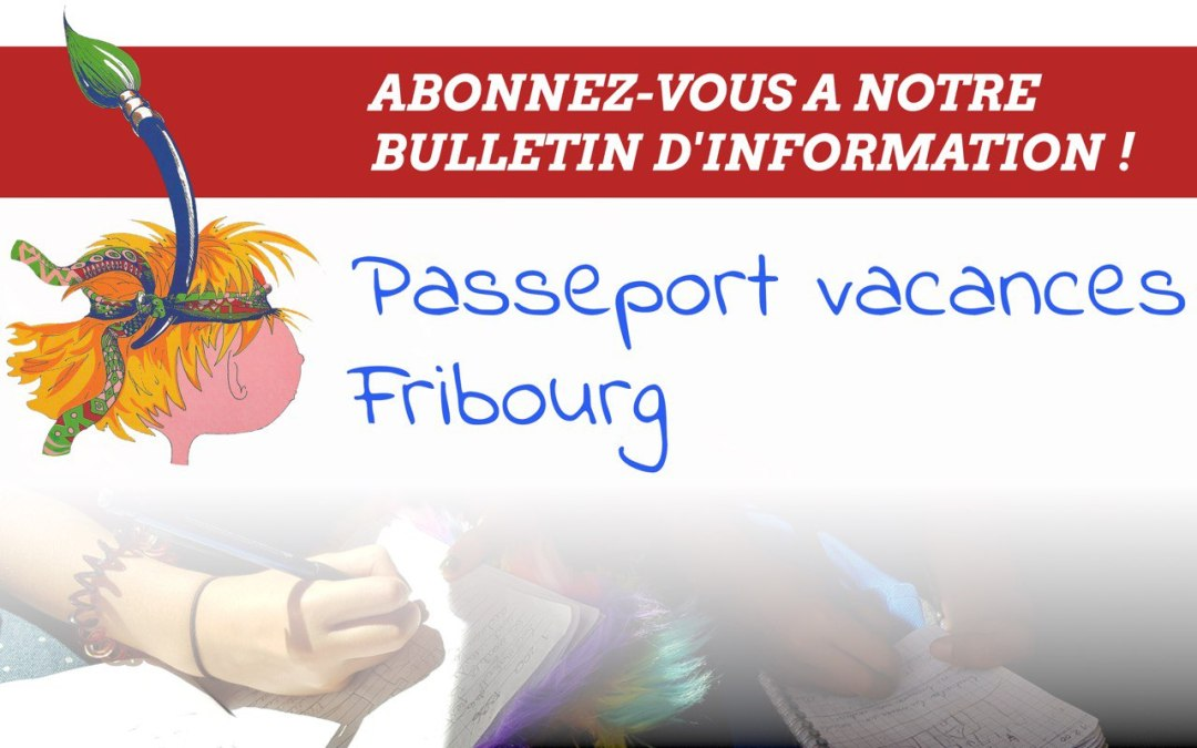 Le Passeport vacances Fribourg est de retour ! Enfin, presque…