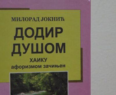 """Nova knjiga Milorada Joknića """"Dodir dušom haiku aforizmom začinjen"""""""