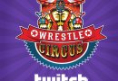 Wrestle Circus Brings Livestreamed Wrestling to Twitch with Launch of Official Channel