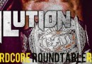 Hardcore Roundtable – CZW EVILution Review