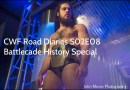 CWF Road Diaries S02E08 Battlecade History Special