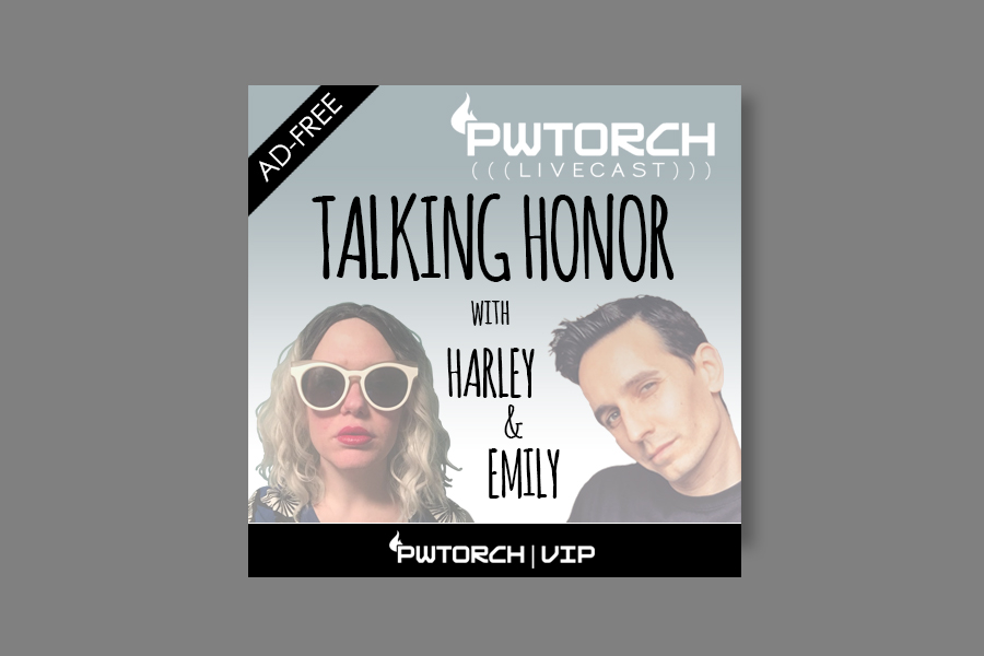 VIP AUDIO 11/6 – Tuesday Livecast – Talking Honor w/Harley & Emily (AD-FREE): Sea of Honor, Survival of the Fittest, Silas vs. Sandman, Kenny King, Women of Honor (88 min)